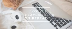 Spotify Playlists on repeat that are sure to break your music funk