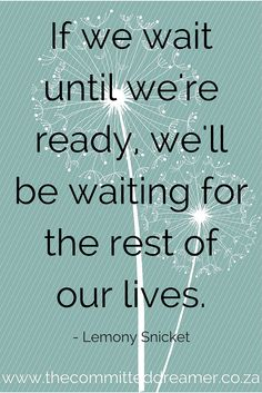 Don't wait until things improve; your finances, your situation at home, your education. Don't wait until you have more time (you'll never have that) The time is now! Get started! www.thecommitteddreamer.co.za Shopping Quotes, The Time Is Now, Dream Quotes, Dream Life, Our Life, Get Started, The Dreamers, Dreaming Of You, Finance