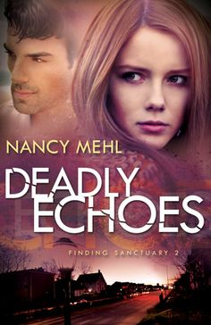 Deadly Echoes  by: Nancy Mehl, February 2015