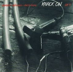 Norbert Möslang + Andy Guhl* - Knack On (CD, Album) at Discogs