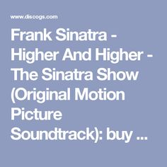 Frank Sinatra - Higher And Higher - The Sinatra Show (Original Motion Picture Soundtrack): buy LP, Album at Discogs