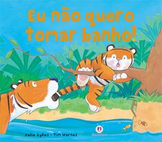 I Dont Want to Take a Bath! Julie Sykes 1888444347 9781888444346 Little Tiger is playing an exciting game when Mommy Tiger tells him its time for a bath. I dont want to take a bath! Best Children Books, My Children, Childrens Books, Children's Picture Books, Any Book, Used Books, Pre School, Life Skills, Friends