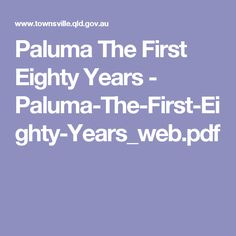 Paluma The First Eighty Years - Paluma-The-First-Eighty-Years_web. My Family History, The One, Ice