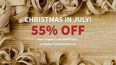 Woodworking sale:CHRISTMAS IN JULY 55% OFF! USE COUPON HAPPYJULY AT CHECKOUT #WWGOA
