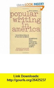 Popular Writing in America The Interaction of Style and Audience (9780195073089) Donald McQuade, Robert Atwan , ISBN-10: 0195073088  , ISBN-13: 978-0195073089 ,  , tutorials , pdf , ebook , torrent , downloads , rapidshare , filesonic , hotfile , megaupload , fileserve