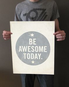 Be Awesome Today 16x20 Art Print - Motivational Uplifting inspirational. $49.00, via Etsy.