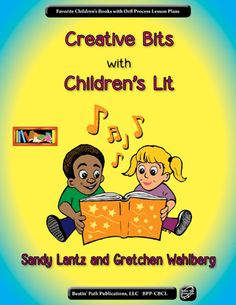 Creative Bits with Children's Lit - Exciting new activities for drumming with Orff process lesson plans for elementary music classes