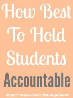 Smart Classroom Management: How Best To Hold Students Accountable