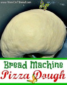 Bread Machine Pizza Dough Recipe - Mom On Timeout Bread Machine Pizza Dough {Recipe}<br>