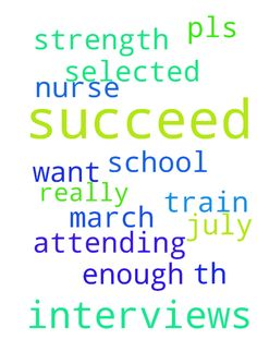 Lord Jesus help me succeed in the interviews I will - Lord Jesus help me succeed in the interviews I will be attending on the 27th of march. Pls pray for me so that I will be selected to train as a nurse. Pray for me to have enough strength. I really want to be in school this july.  Posted at: https://prayerrequest.com/t/zzl #pray #prayer #request #prayerrequest