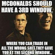 McDonald's should have a third window - funny but sad because it's true. I haven't been to McDonald's in over a year for two reasons - diet and lousy service Funny Shit, Haha Funny, Funny Stuff, Funny Things, Random Stuff, Stupid Stuff, Weed Funny, Crazy Stupid, That's Hilarious