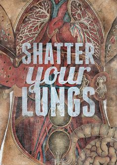 shatter your lungs