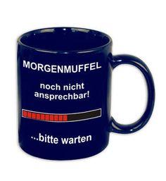 Morgenmuffel Tasse ... bitte warten Hier bei www.closeup.de