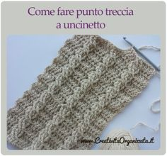 Punto treccia a uncinetto Crochet Cable, Tunisian Crochet, Love Crochet, Irish Crochet, Crochet Braid, Crochet Motifs, Crochet Stitches Patterns, Stitch Patterns, Sunburst Granny Square