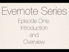 Evernote Series - Episode 1 - Introduction & Overview - YouTube