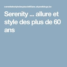 Serenity ... allure et style des plus de 60 ans