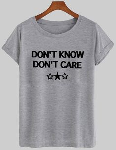 dont know dont care shirt – newgraphictees