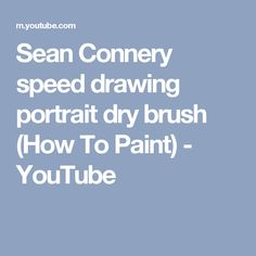 Sean Connery speed drawing portrait dry brush (How To Paint) - YouTube