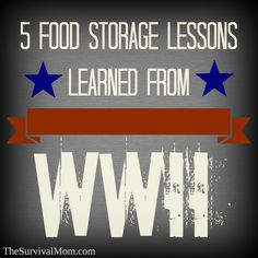 5 #foodstorage lessons learned from WWI