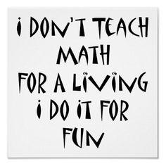 I Don't Teach Math For A Living I Do It For Fun Print by Supernova23a