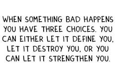 It's all a matter of how you handle it or let it handle you. Who you let lead you through it.