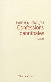 Le Bouquinovore: Confessions Cannibales, Pierre dÉtanges