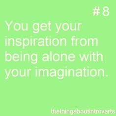 Just me and my pal imagination
