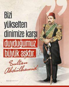 Bizi yükselten dinimize karşı duyduğumuz büyük aşktır.  #AbdülhamidHan #OsmanlıDevleti Benjamin Franklin, Photos, Pictures, Islam, History, Words, Ottoman Bench, History Books, Historia