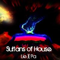"Lie )( Pa  -  "" Sultans of House "" by ElPee a.k.a BuLLitisme on SoundCloud"