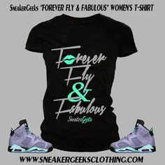 cf1abf123feeeb FOREVER FLY and FABULOUS Women s T-Shirt to match Jordan 6 Iron Purple Matching  Jordans
