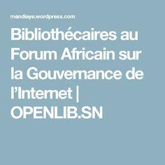 Bibliothécaires au Forum Africain sur la Gouvernance de l'Internet   OPENLIB.SN