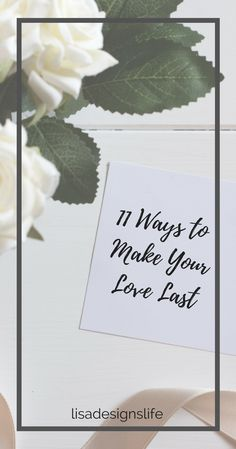 Click thru to read this post for eleven tips to strengthen your relationship, grow your love and stay together for all time. Hugs from Lisa xo