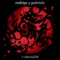 9 Dead Alive is the latest offering from Mexican guitar duo Rodrigo y Gabriela. Recorded in Mexico and mixed in Los Angeles by the well-travelled Andrew Schep, (Metallica, Black Sabbath) it is the . Black Sabbath, Latin Music, New Music, Rock Music, Adele, Rodrigo Sanchez, Metallica, Dead Alive, Lana Del Rey