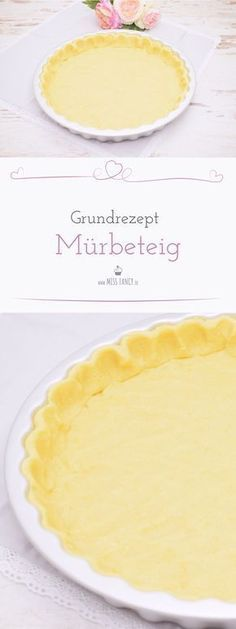 Simple basic recipe for a shortcrust pastry - Backrezepte - Easy Cake Healthy Dessert Recipes, Snack Recipes, Puff Recipe, Basic Recipe, Shortcrust Pastry, Pumpkin Dessert, Pastry Recipes, Everyday Food, Food Cakes