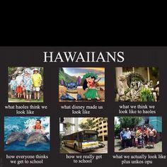 I'm Hawaiian and proud!