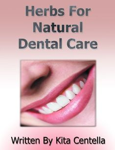 Herbs For Natural Dental Care