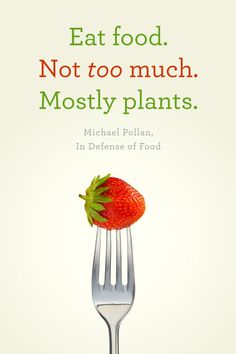 "Really liking ""In Defense of Food"" so far. It inspired me to design a few quotes."