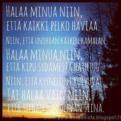 #runo #runotyttö #hsp #erityisherkkä #halaus #halaa #hali #lähellä #hiljennähetkeksi #hiljaa #suomi #suru #hetkessä #elämä #rakkaus #kaipaus Words Quotes, Wise Words, Love Quotes, Sayings, Pretty Words, Beautiful Words, Cool Words, Mind Power, Enjoy Your Life