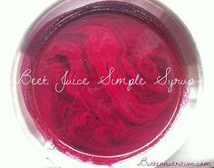 Beet Juice Simple Syrup—AKA natural red food coloring! So cool!