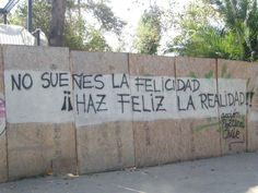 accion poetica: Not dream happiness. Make a happy reality! Spanish Classroom, More Than Words, Quotes About God, Encouragement Quotes, Amazing Quotes, Insight, Street Art, Thoughts, Feelings