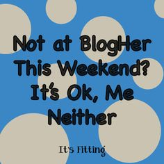 You don't have to be at BlogHer to meet other bloggers! #archives