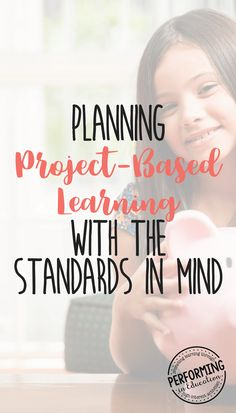 Planning Project-Based Learning With The Standards In Mind