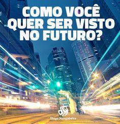Como Você Quer Ser Visto (a) No Futuro?