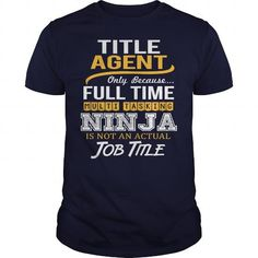 Awesome Tee For Title Agent T Shirts, Hoodies. Get it here ==► https://www.sunfrog.com/LifeStyle/Awesome-Tee-For-Title-Agent-123360423-Navy-Blue-Guys.html?41382 $22.99