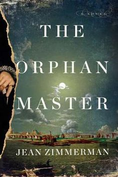 The Orphanmaster:  Creepy, awesome historical fiction