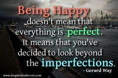 looking beyond imperfections... one of my favorite quotes of ALL time!