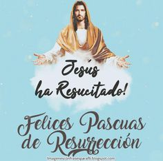 Felices Pascuas - Jesús a Resucitado! - #pascua #jesús #frases Easter, Anime, Movie Posters, Palms, Epoxy, Naruto, Angeles, Amor, Easter Quotes