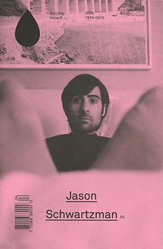 Bad Day Magazine, Issue 6. Jason schwartzman.