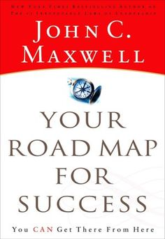 Your Road Map for Success: You Can Get There from Here (NOOK Book)