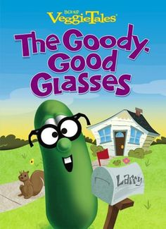 The Goody-Good Glasses (VeggieTales) by John Trauscht
